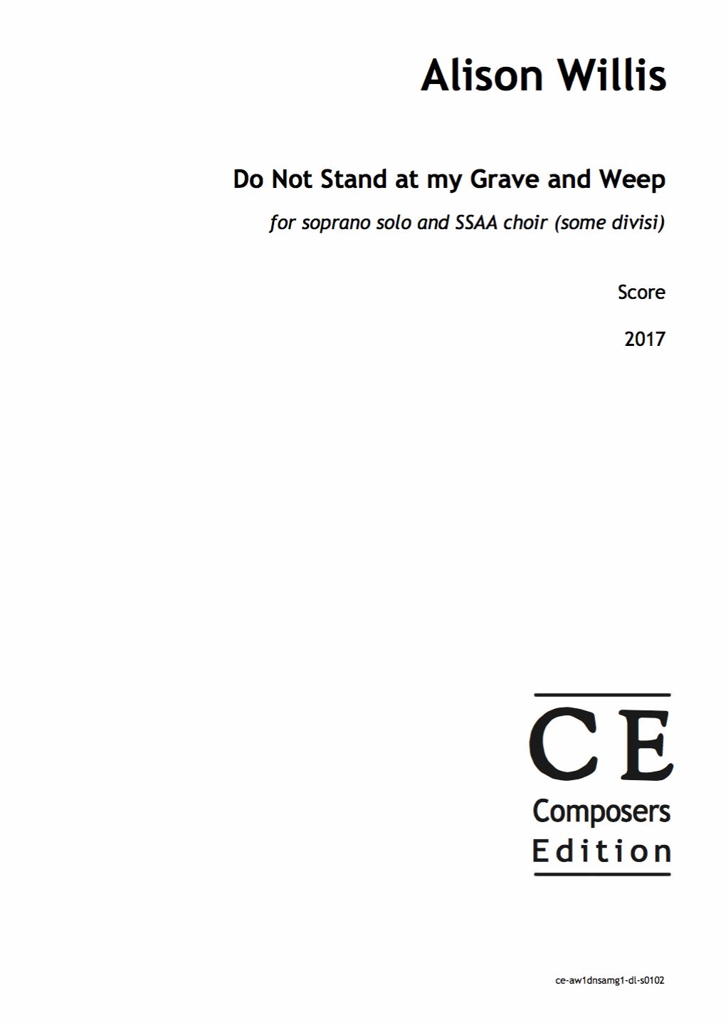 Alison Willis: Do Not Stand at my Grave and Weep for soprano solo and SSAA choir or SATB choir