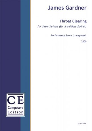 James Gardner: Throat Clearing for three clarinets (Eb, A and Bass clarinet)