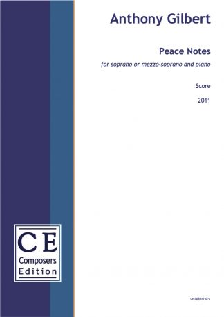 Anthony Gilbert: Peace Notes for soprano or mezzo-soprano and piano