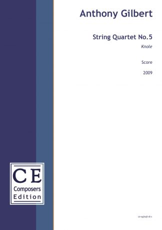 Anthony Gilbert: String Quartet No.5 Knole