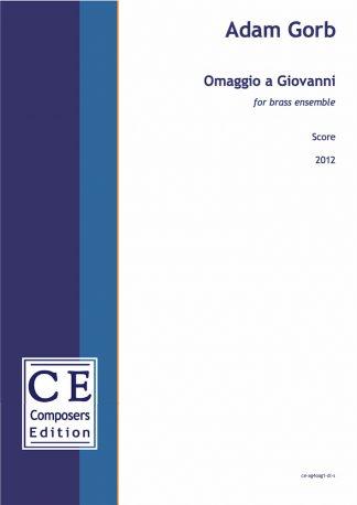 Adam Gorb: Omaggio a Giovanni for brass ensemble