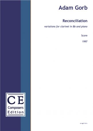 Adam Gorb: Reconciliation variations for clarinet in Bb and piano