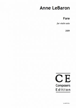 Anne LeBaron: Fore for violin solo