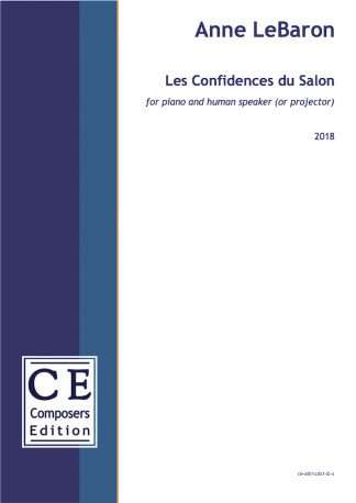 Anne LeBaron: Les Confidences du Salon for piano and human speaker (or projector)