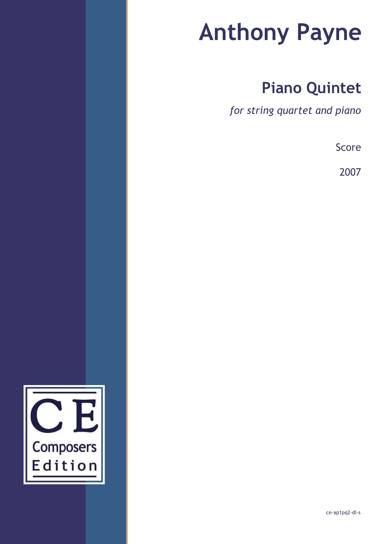 Anthony Payne: Piano Quintet for string quartet and piano