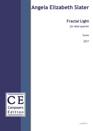 Angela Elizabeth Slater: Fractal Light for oboe quartet