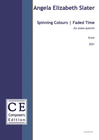 Angela Elizabeth Slater: Spinning Colours | Faded Time for piano quartet