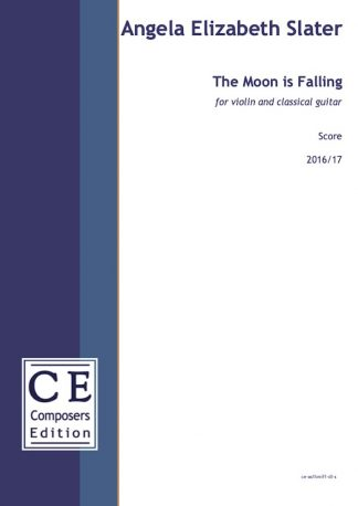 Angela Elizabeth Slater: The Moon is Falling for violin and classical guitar