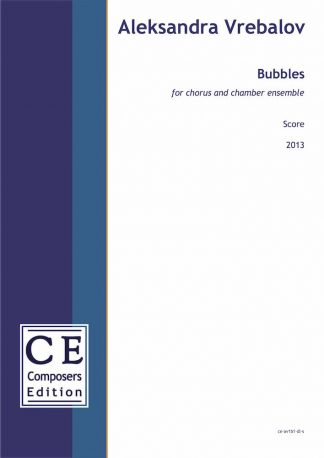 Aleksandra Vrebalov: Bubbles for chorus and chamber ensemble