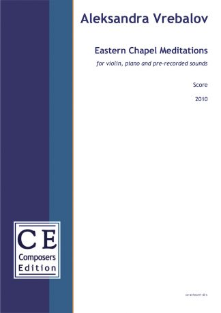 Aleksandra Vrebalov: Eastern Chapel Meditations for violin, piano and pre-recorded sounds