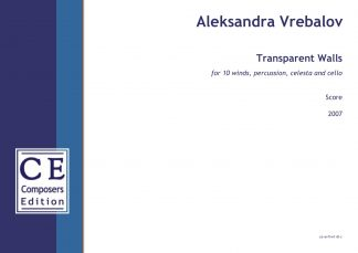 Aleksandra Vrebalov: Transparent Walls for 10 winds, percussion, celesta and cello