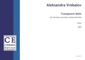 Aleksandra Vrebalov: Transparent Walls for 10 winds, percussion, celesta and cello
