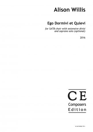 Alison Willis: Ego Dormivi et Quievi for SATB choir with extensive divisi and soprano solo (optional)