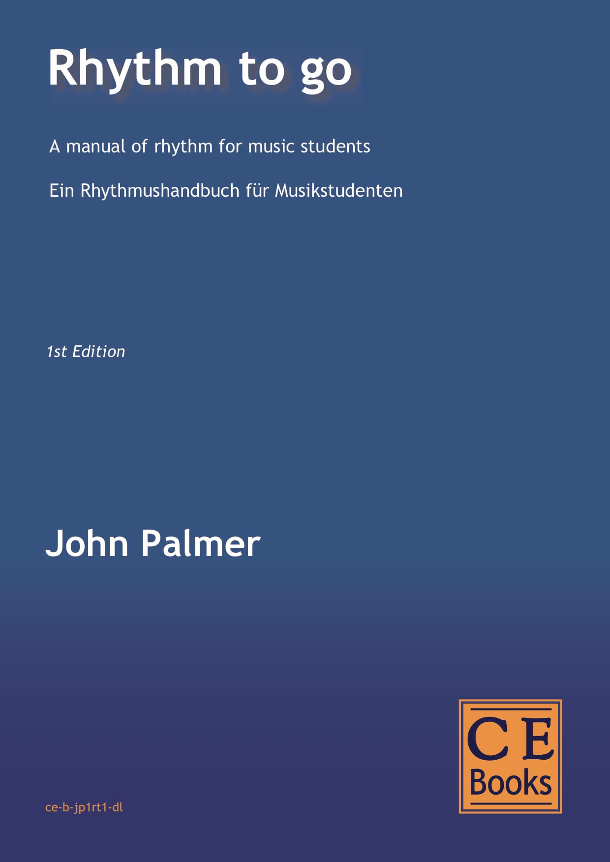 John Palmer: Rhythm to go 4th Edition. A manual of rhythm for music students and professional musicians and a concert piece for any number of musicians
