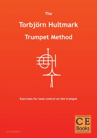 Torbjörn Hultmark: The Torbjörn Hultmark Trumpet Method Exercises for tone control on the trumpet