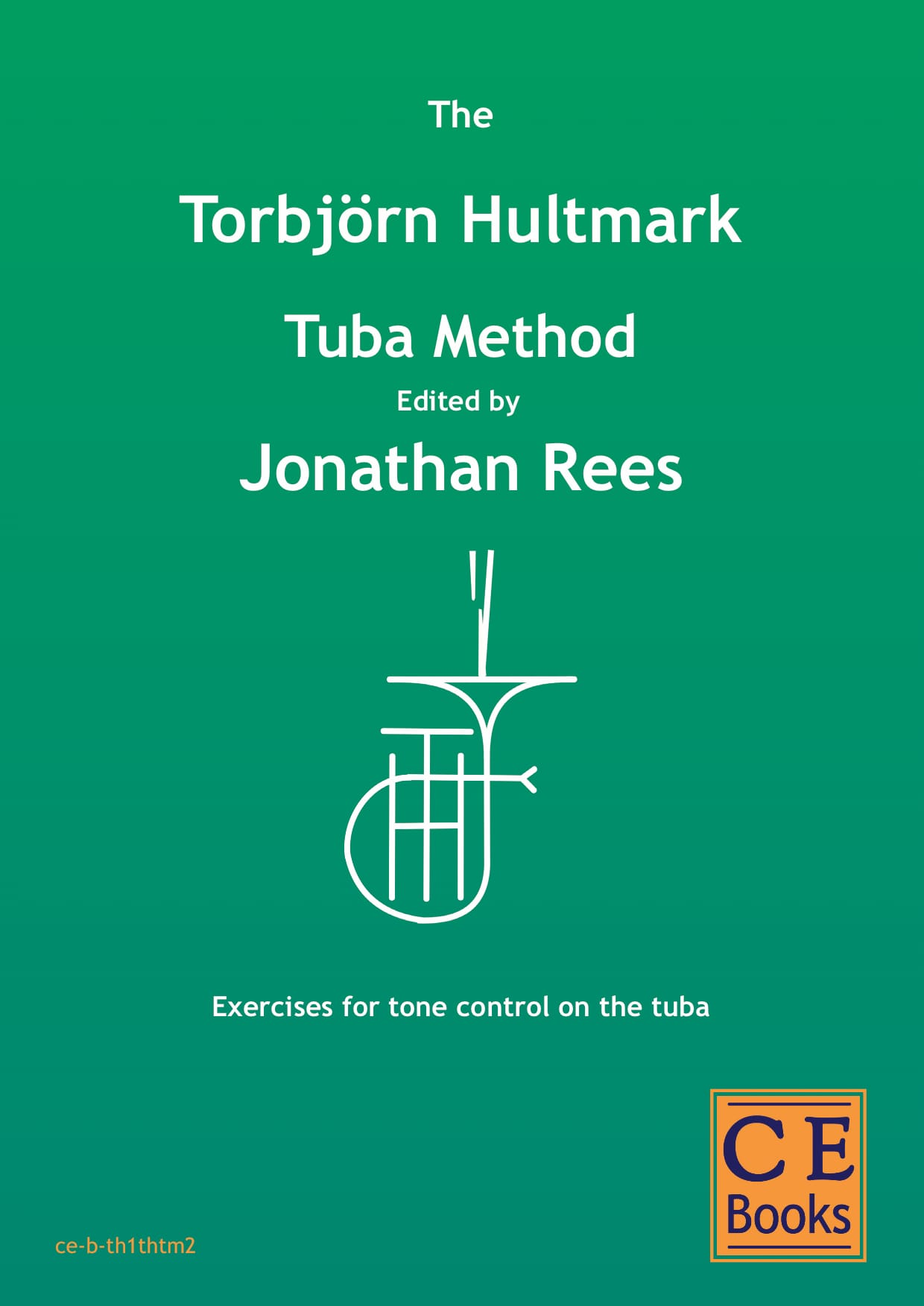 Torbjörn Hultmark: The Torbjörn Hultmark Tuba Method Exercises for tone control on the tuba