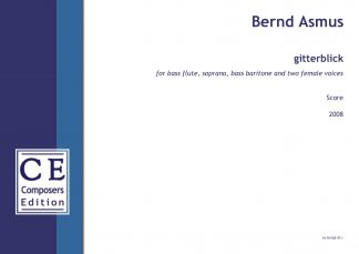 Bernd Asmus: gitterblick for bass flute, soprano, bass baritone and two female voices