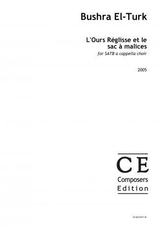 Bushra El-Turk: L'Ours Réglisse et le sac √† malices for SATB a cappella choir