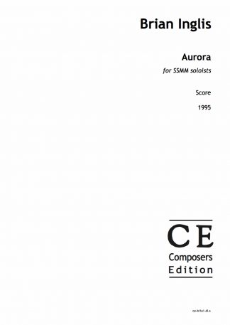 Brian Inglis: Aurora for SSMM soloists