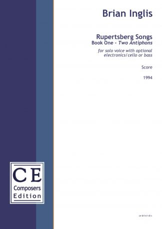 Brian Inglis: Rupertsberg Songs Book One - Two Antiphons for solo voice with optional electronics/cello or bass