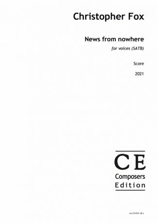 Christopher Fox: News from nowhere for voices (SATB)