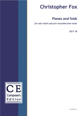 Christopher Fox: Planes and folds for solo violin and pre-recorded sine-tones