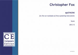 Christopher Fox: qui/nt/et for five (or multiples of five) sustaining instruments