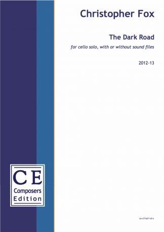 Christopher Fox: The Dark Road for cello solo, with or without sound files