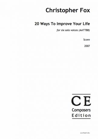 Christopher Fox: 20 Ways To Improve Your Life for six solo voices (AATTBB)