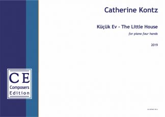 Catherine Kontz: Küçük Ev - The Little House for piano four hands