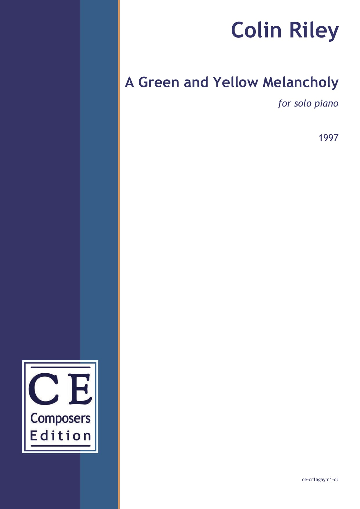 Colin Riley: A Green and Yellow Melancholy for solo piano