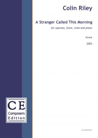 Colin Riley: A Stranger Called This Morning for sopran, flute, viola and piano