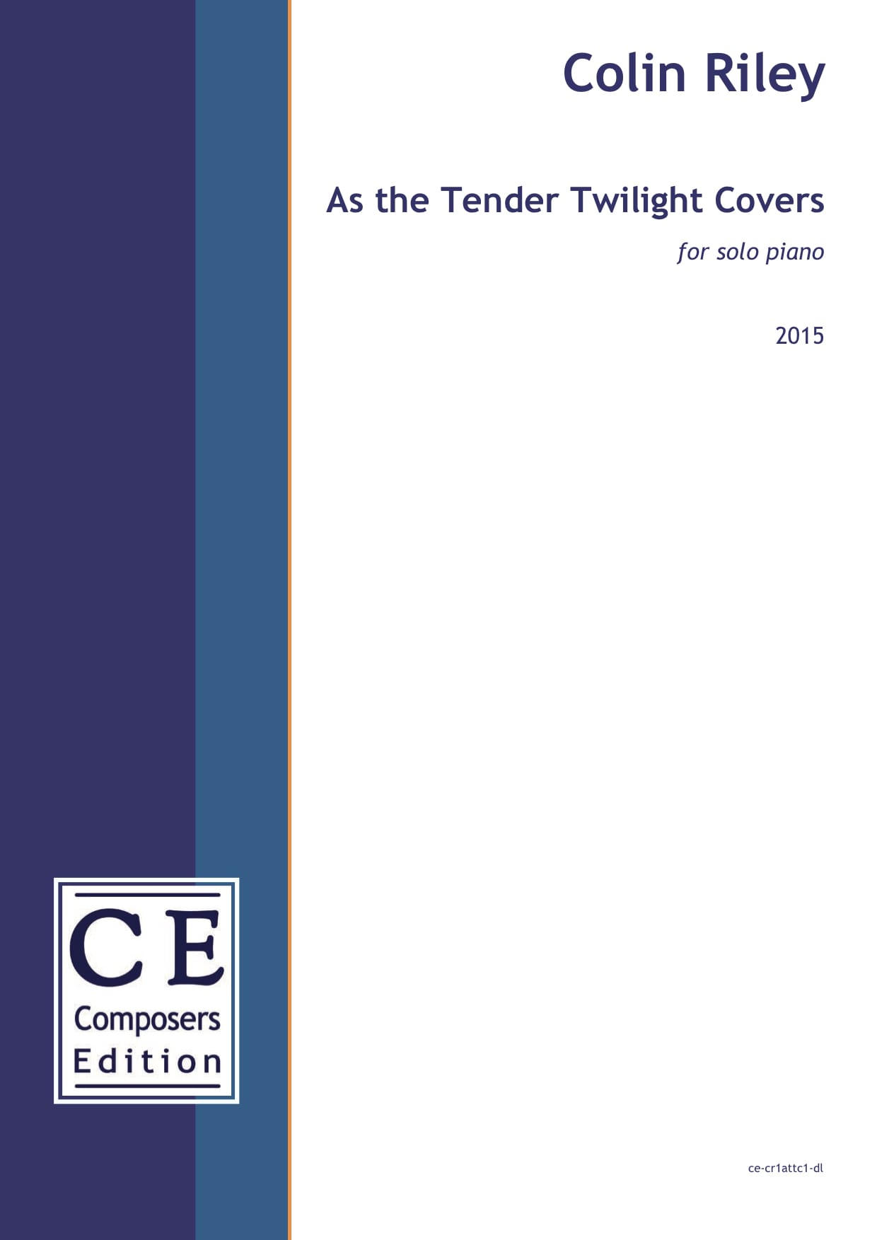 Colin Riley: As the Tender Twilight Covers for solo piano