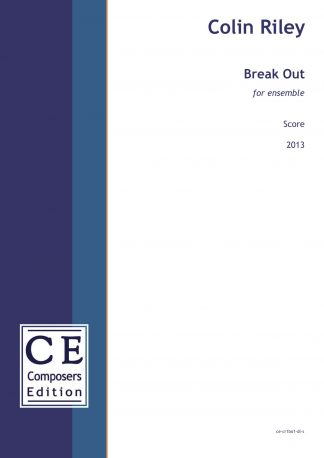 Colin Riley: Break Out for ensemble