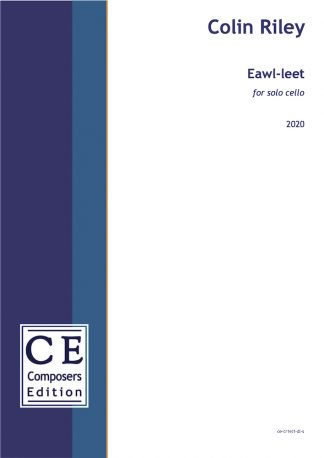 Colin Riley: Eawl-leet for solo cello