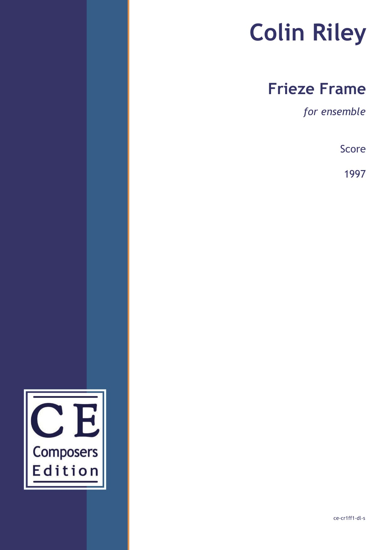 Colin Riley: Frieze Frame for ensemble