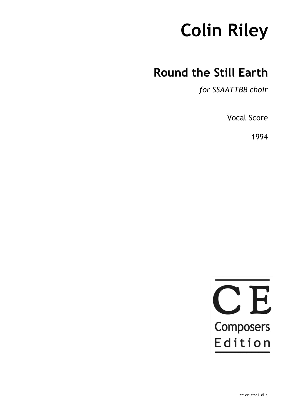 Colin Riley: Round the Still Earth for SSAATTBB choir