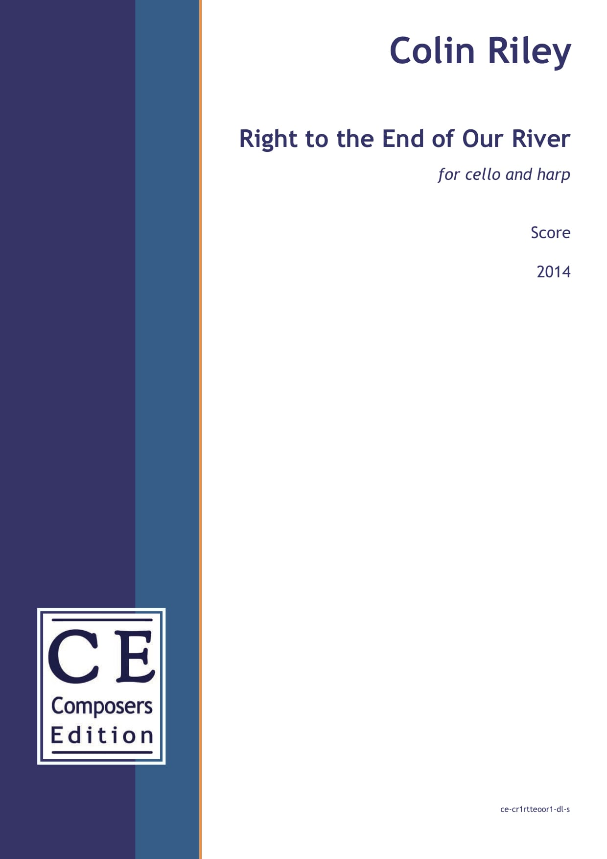 Colin Riley: Right to the End of Our River (cello and harp version) for cello and harp