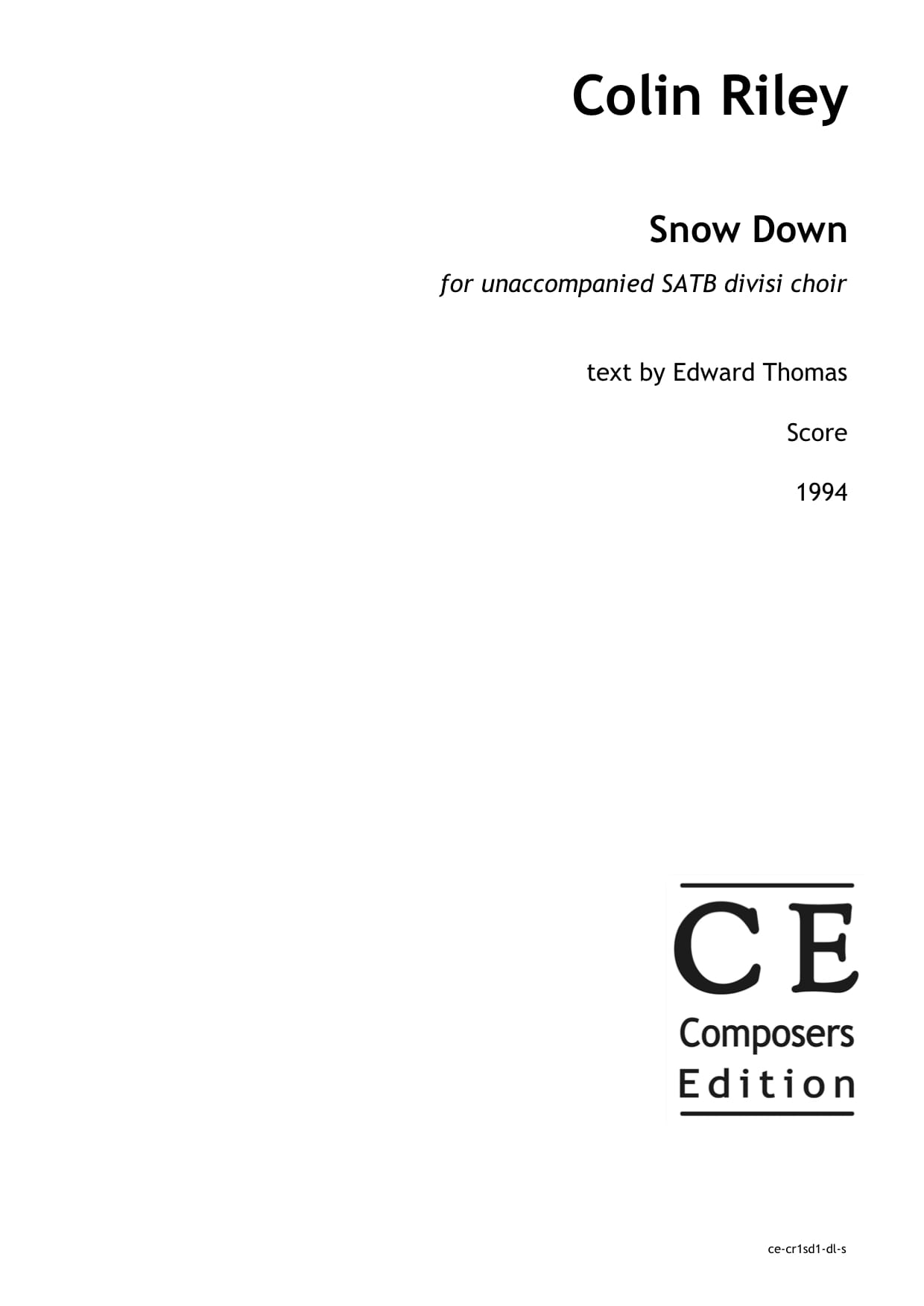 Colin Riley: Snow Down for unaccompanied SATB divisi choir