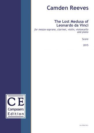 Camden Reeves: The Lost Medusa of Leonardo da Vinci for mezzo-soprano, clarinet, violin, violoncello and piano