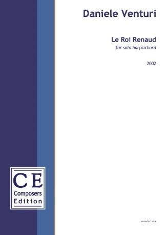 Daniele Venturi: Le Roi Renaud for solo harpsichord