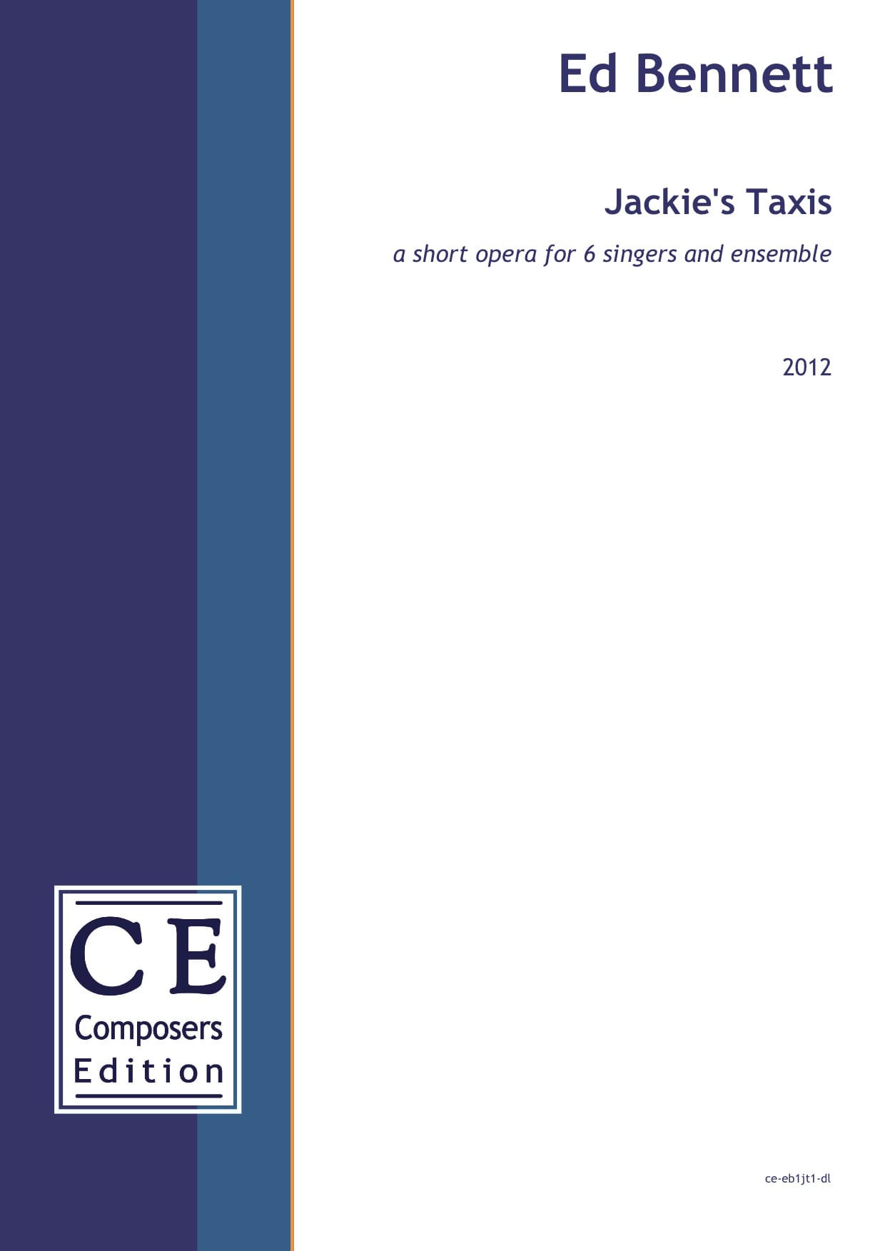 Ed Bennett: Jackie's Taxis a short opera for 6 singers and ensemble