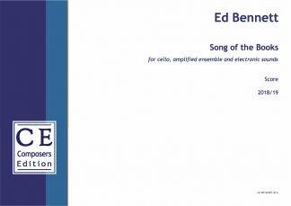 Ed Bennett: Song of the Books for cello, amplified ensemble and electronic sounds