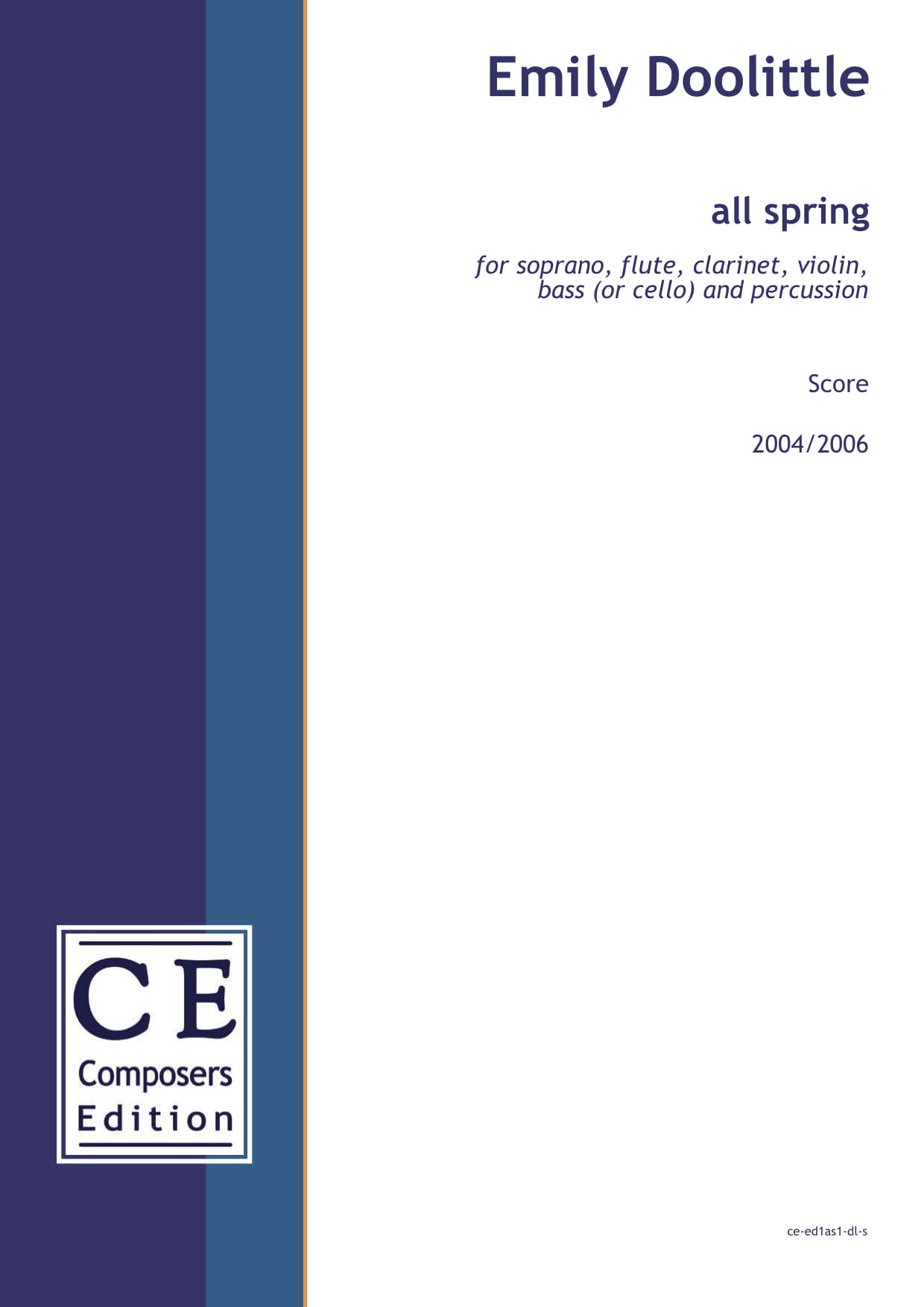 Emily Doolittle: all spring for soprano, flute, clarinet, violin, bass (or cello) and percussion
