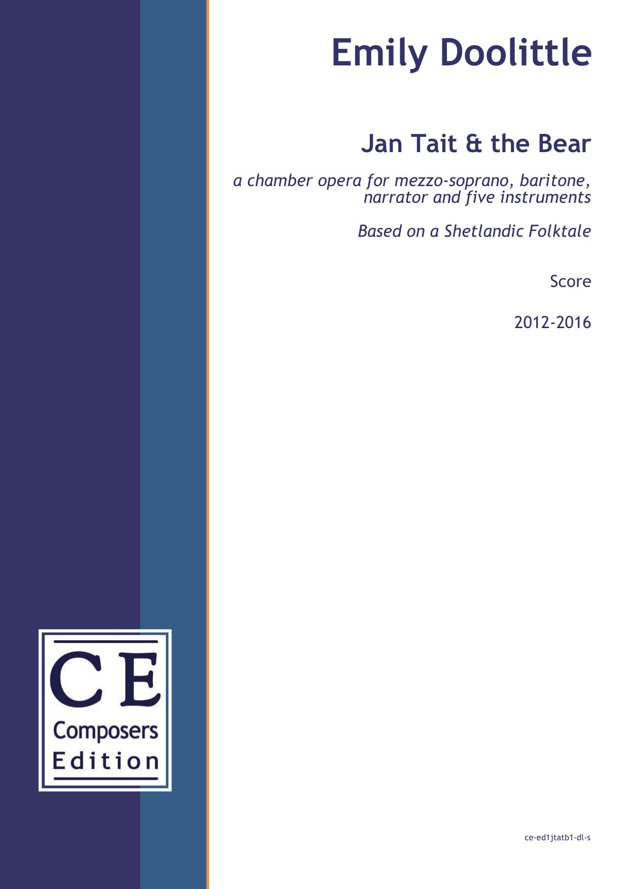 Emily Doolittle: Jan Tait & the Bear a chamber opera for mezzo-soprano, baritone, narrator and five instruments, based on a Shetlandic Folktale