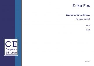 Erika Fox: Malinconia Militare for piano quartet