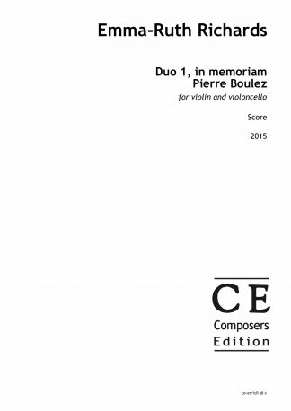 Emma-Ruth Richards: Duo 1, in memoriam Pierre Boulez for violin and violoncello