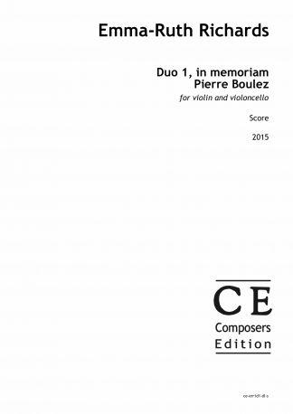 Emma-Ruth Richards: Duo 1, in memoriam Pierre Boulez for violin and violoncello