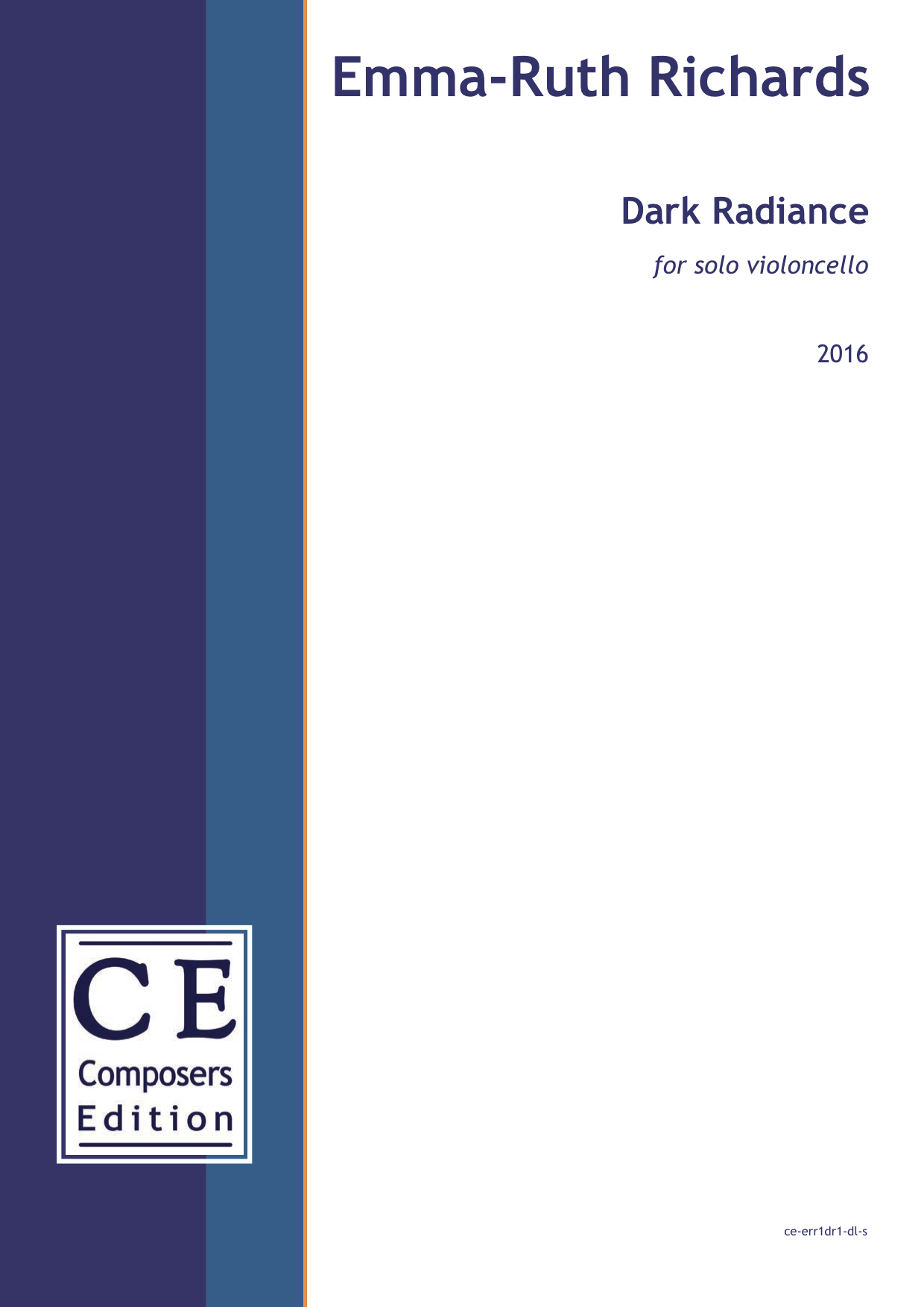 Emma-Ruth Richards: Dark Radiance for solo violoncello