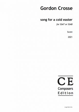 Gordon Crosse: song for a cold easter for SSAT or SSAB